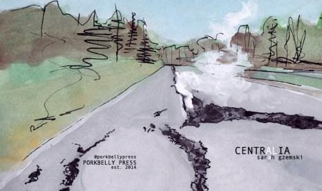 Centralia (poetry, essay, & photos by Sarah Gzemski)