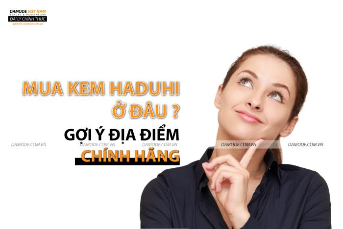 Kem Haduhi mua ở đâu? Gợi ý địa điểm mua hàng chính hãng