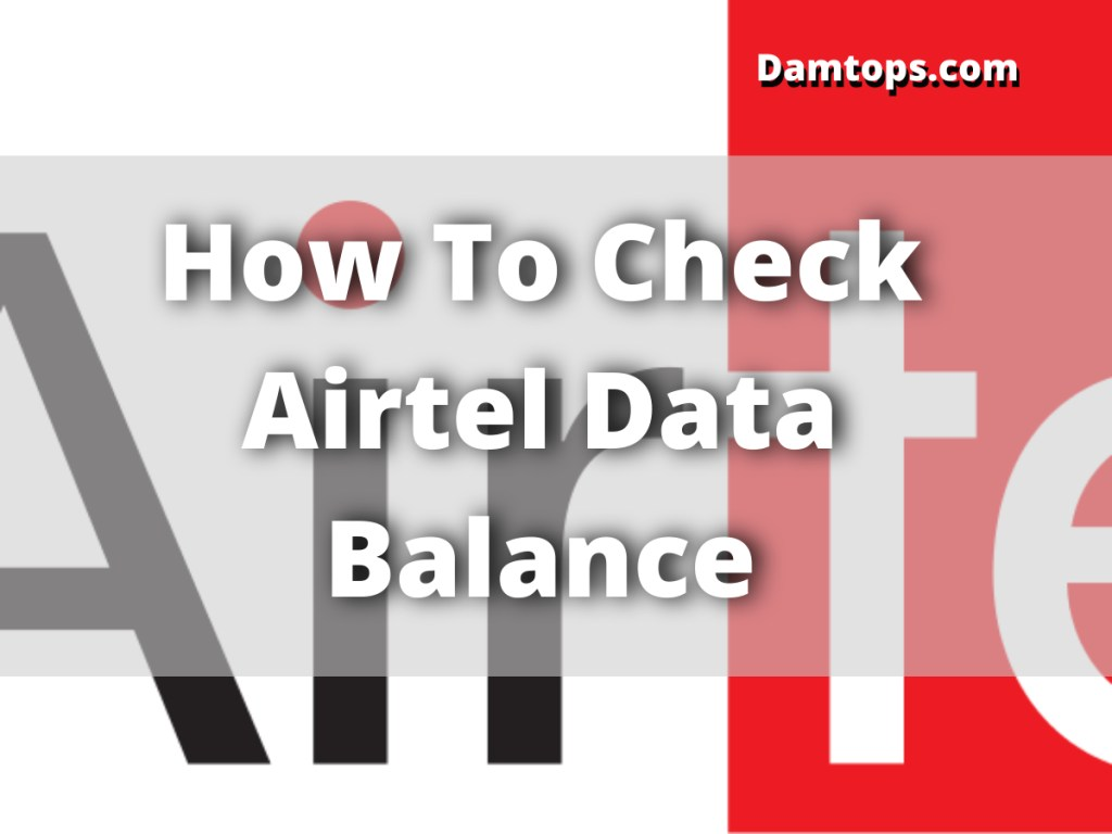 how to check airtel balance, airtel data plans, how to check data balance in vodafone, airtel data balance code, how to check main balance in airtel
