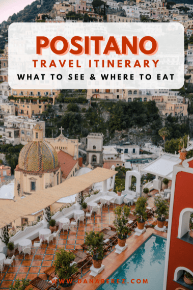 Ultimate 4 Day Positano Italy Travel Itinerary | What to See & Where to Eat | Dana Berez Travel Guide