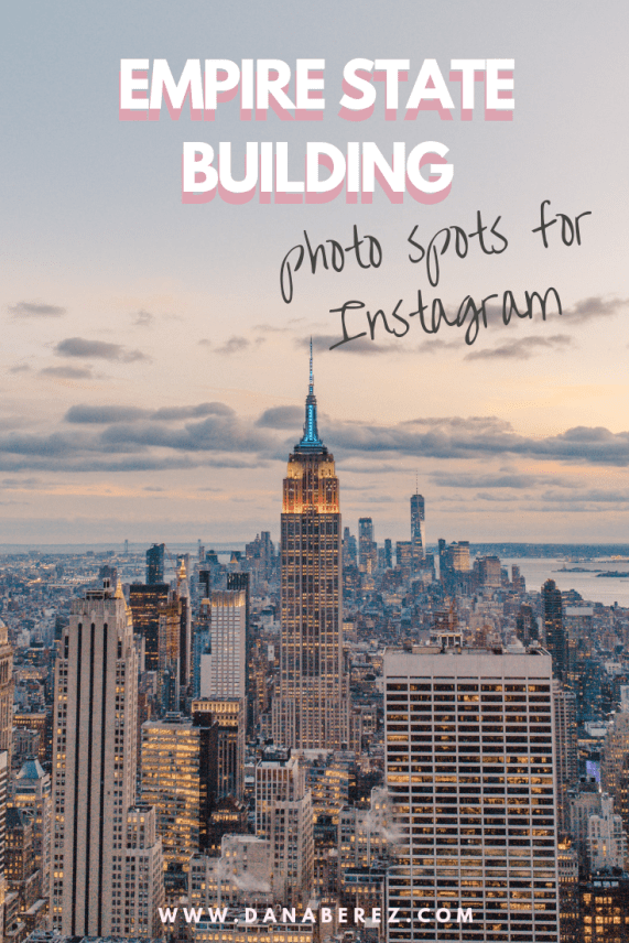 Photo Spots of the Empire State Building in NYC Instagram Locations | Dana Berez NYC Photography Ideas NYC