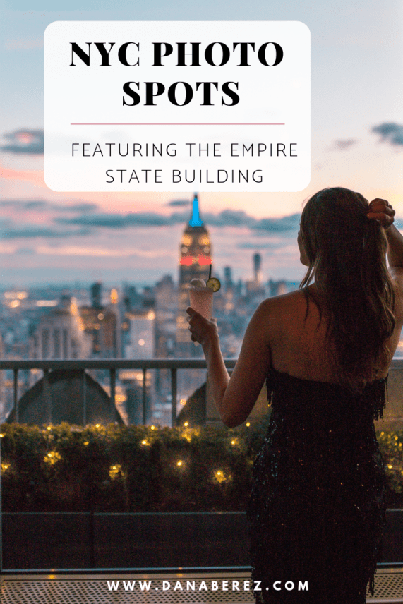 NYC Instagram Spots: Empire State Building Edition | Photo Spots of the Empire State Building in NYC Instagram Approved | Dana Berez NYC Photography Ideas