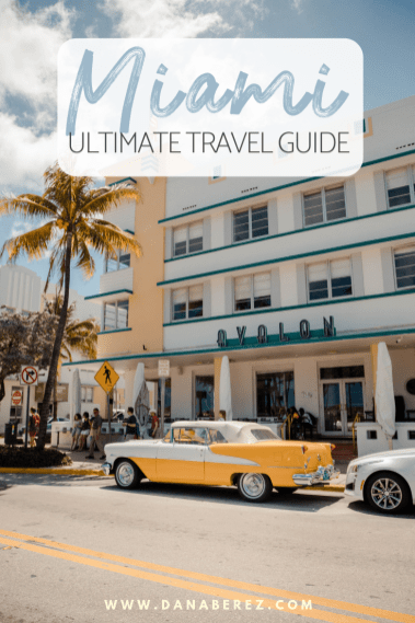 The Only Miami Travel Guide You Need | Top Things to do in Miami | Dana Berez Travel Guide