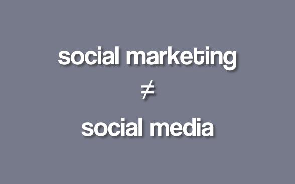 Social Marketing does not equal Social Media