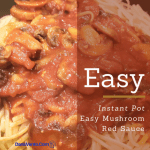 Instant Pot easy Mushroom Red Sauce for Pasta, instant pot, instant pot meat sauce and pasta, pasta, meat sauce, easy meat sauce, fast, Italian food, sauces, garlic, electric pressure cooker, pressure cooker, noodles, cheese, meat, water, seven minutes, food, food blogger, traditional Italian Food, Dana Vento Food Blog, Food writer, Instant Pot Recipes, What to Cook in Instant Pot, Mushroom Sauce, Garlic, Onion, Olive Oil, Basil, Fresh Sauce, Fresh Paste, Fast Cooking, Get it done fast, fast, easy, meals, pasta, Cooking, food, homemade, artisan, food prepared, prepared at home, how to, food diy, recipe, food recipe, food instructions, how to cook, food prep, greens, meatless, meat, food post, recipe post, diy post, kitchen, hands on, yummy, delicious, green and mean, fabulous food, easy to prepare, at home preparation, food prep in your home, you are the chef, go you, cooking recipes, edible, good eats, yummy, instant food, instant good, meals at home, dinner, lunch, side dishes, picnics, parties, steam, pressure, pressure cooker, electric pressure cooker, quick to make, Italian Dishes, Cook always, Fresh Made, Home made, allergen friendly, nut free
