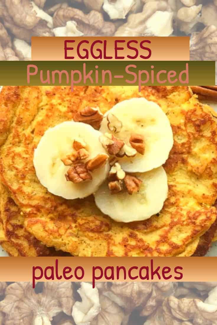 Eggless Pumpkin-Spiced Paleo Pancakes with banana on top