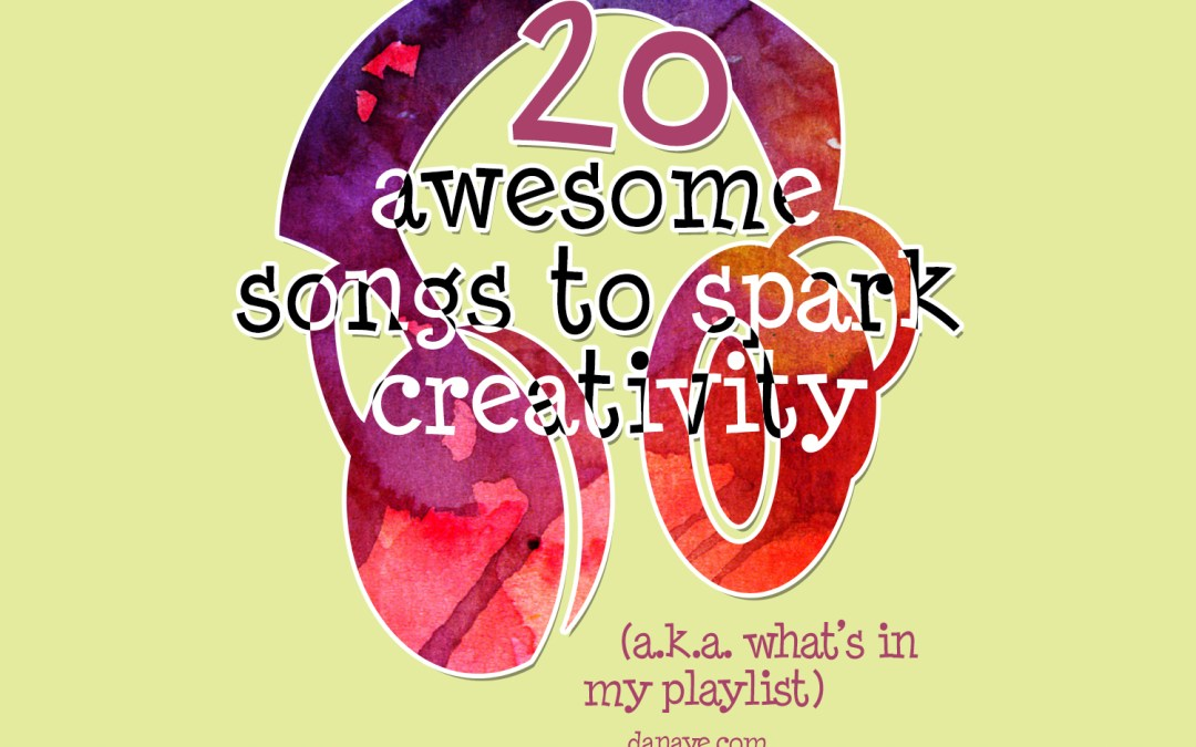 20 awesome songs to spark creativity (a.k.a. my current playlist)