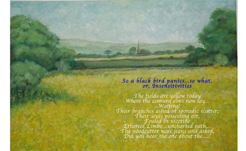 The poem was written in 1973 shortly after several felled elm trees were burnt due to Dutch Elm disease and the painting of 'Failand Fields' with rape seed was painted two years ago.