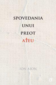 Ion Aion - Spovedania unui preot ateu