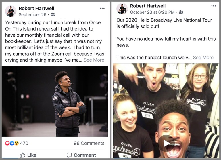 """Two social media posts from Robert Hartwell: September 26 talking about some bad financial news he received; October 28, reporting a turnaround: """"Our 2020 Hello Broadway Live National Tour is officially sold out. You have no idea how full my heart is with this news,"""" he wrote on Facebook."""