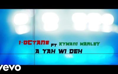 I-Octane, Kymani Marley – A Yah Wi Deh