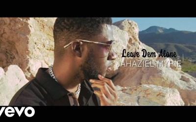 Jahazeil Myrie – Leave Dem Alone – Official Music Video