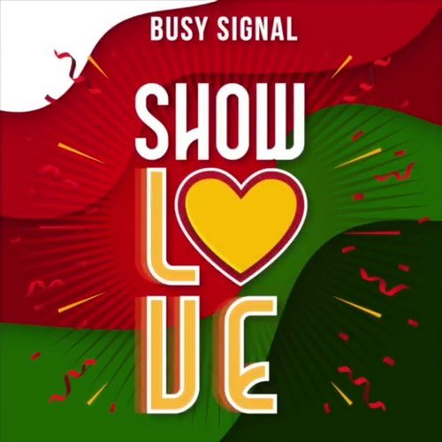 BUSY SIGNAL – SHOW LOVE – TURF ENTERTAINMENT – 2018