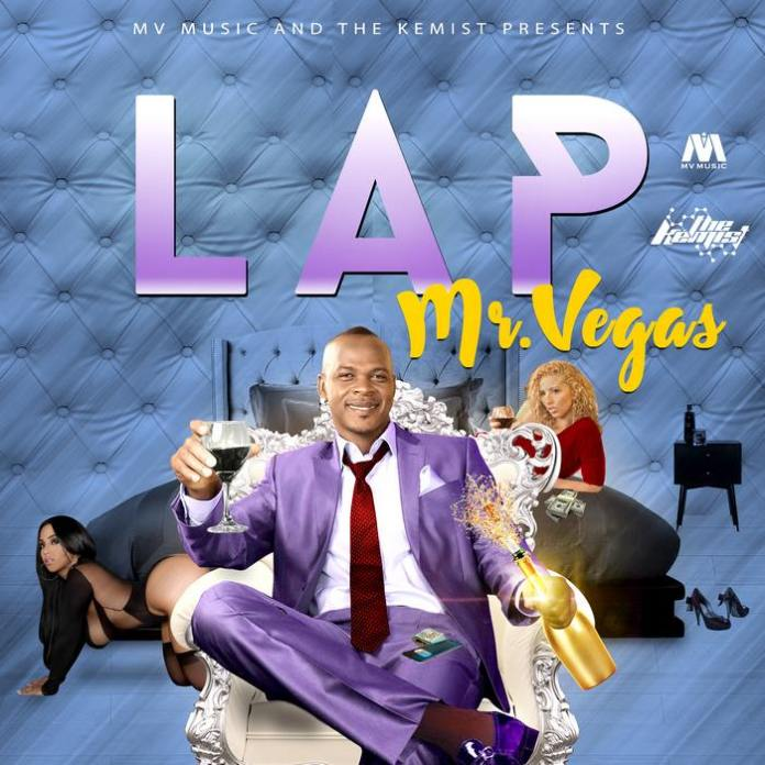 MR. VEGAS – LAP [RAW+CLEAN] – MV MUSIC _ THE KEMIST – 2019