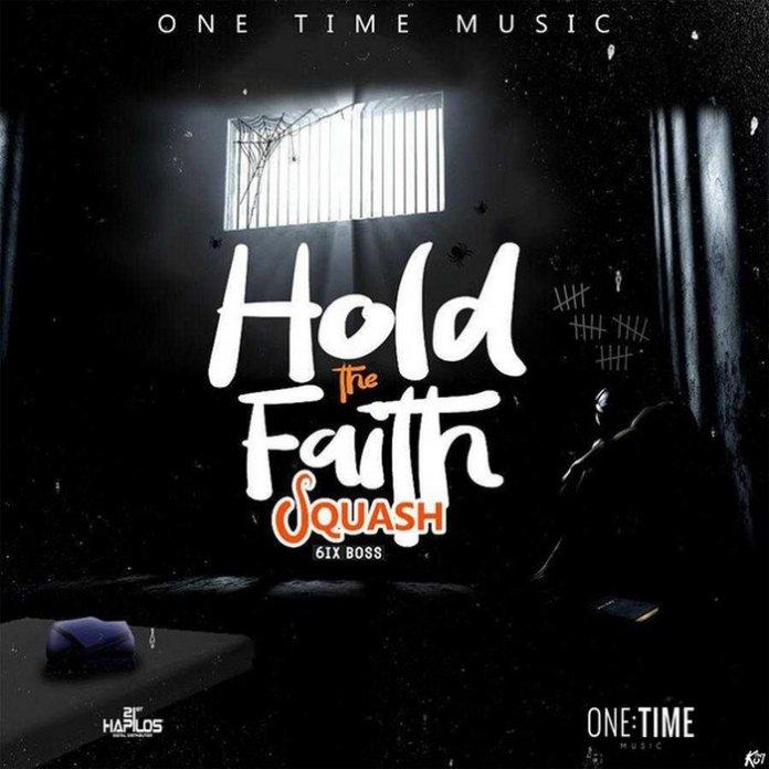SQUASH – HOLD THE FAITH – ONE TIME MUSIC – 2019