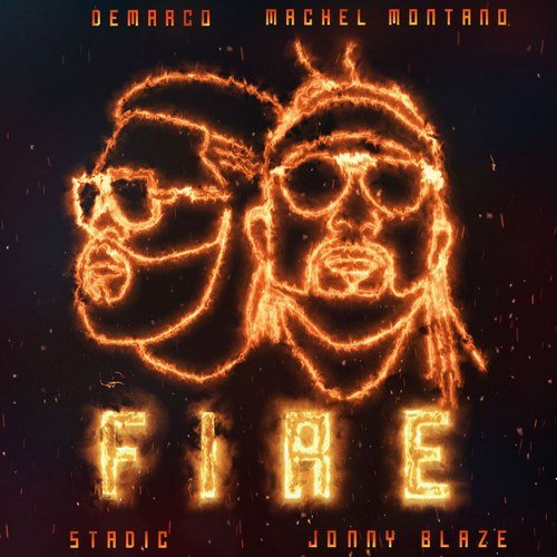 DEMARCO & MACHEL MONTANO - FIRE [RAW+CLEAN] - STADIC _