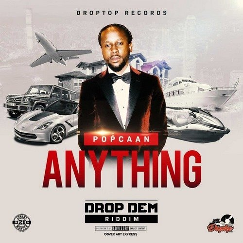 POPCAAN - ANYTHING [RAW+CLEAN] - DROP DEM RIDDIM - DROPTOP