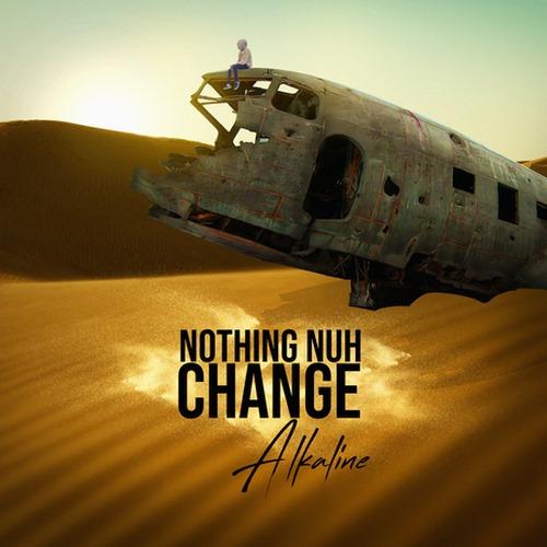 ALKALINE – NOTHING NUH CHANGE – NEW ERA PRODUCTIONS LLC – 2019