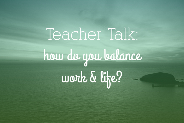 Dance Teacher Talk: How do you balance work & life?