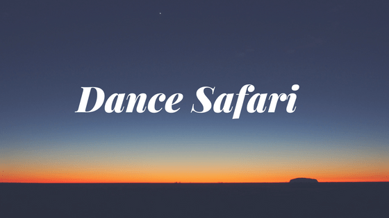 Copy of Dance Safari