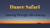 it's never too late to visit dance safari