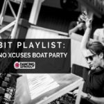 EDX crafts house leaning Orbit Playlist ahead of 2019 NO XCUSES boat partyED Orbit 1