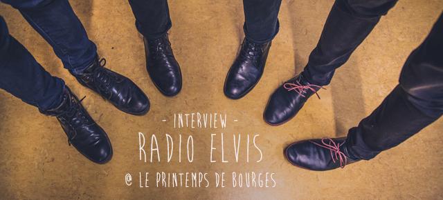 Rencontre // Radio Elvis // Le Printemps de Bourges 2015