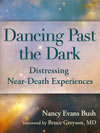 Dancing Past the Dark: Distressing Near-Death Experiences - free preview