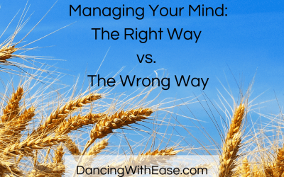 The Right Way vs. the Wrong Way to Manage Your Mind