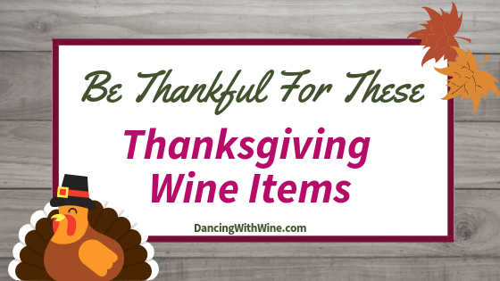 Be Thankful For These Thanksgiving Wine Items