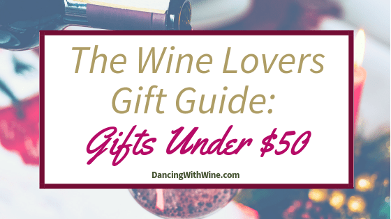 The Wine Lovers Gift Guide: Gifts Under $50