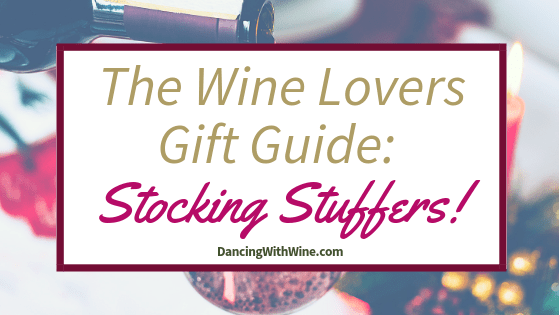The Wine Lovers Gift Guide: Stocking Stuffers!