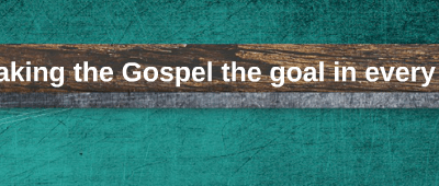 making the Gospel the center in every spiritual marker