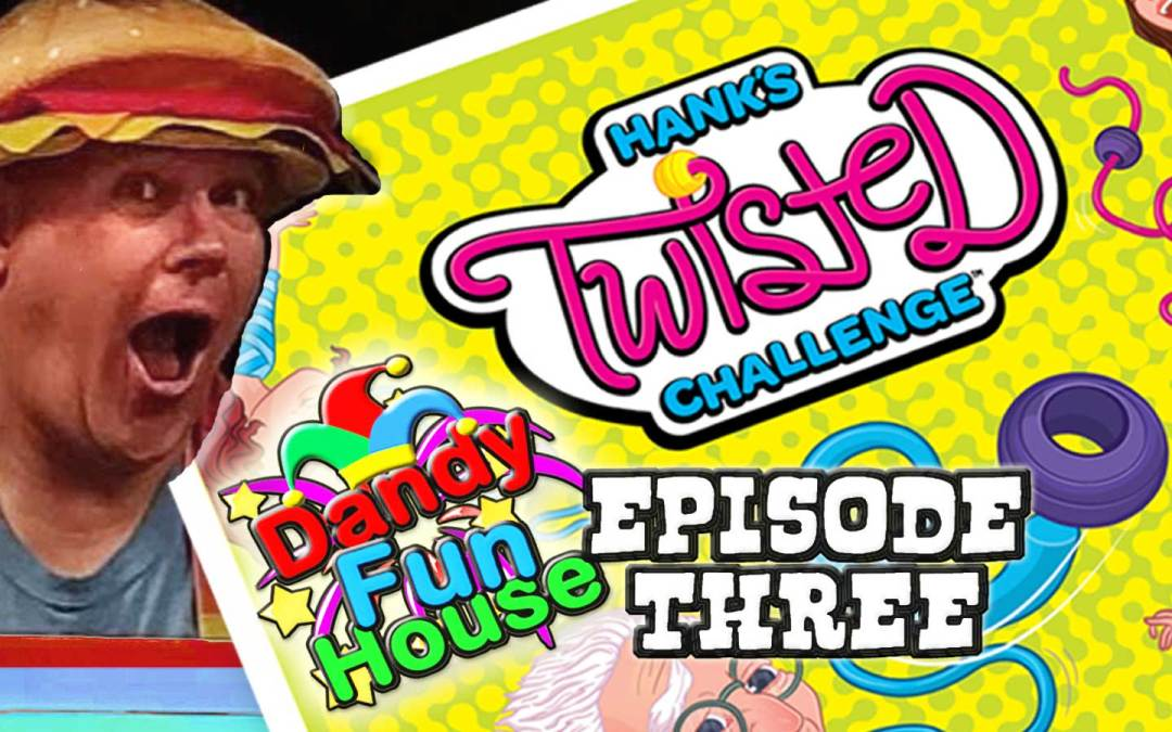 HANK'S TWISTED CHALLENGE! Let's Play! – Dandy Fun House Episode 3