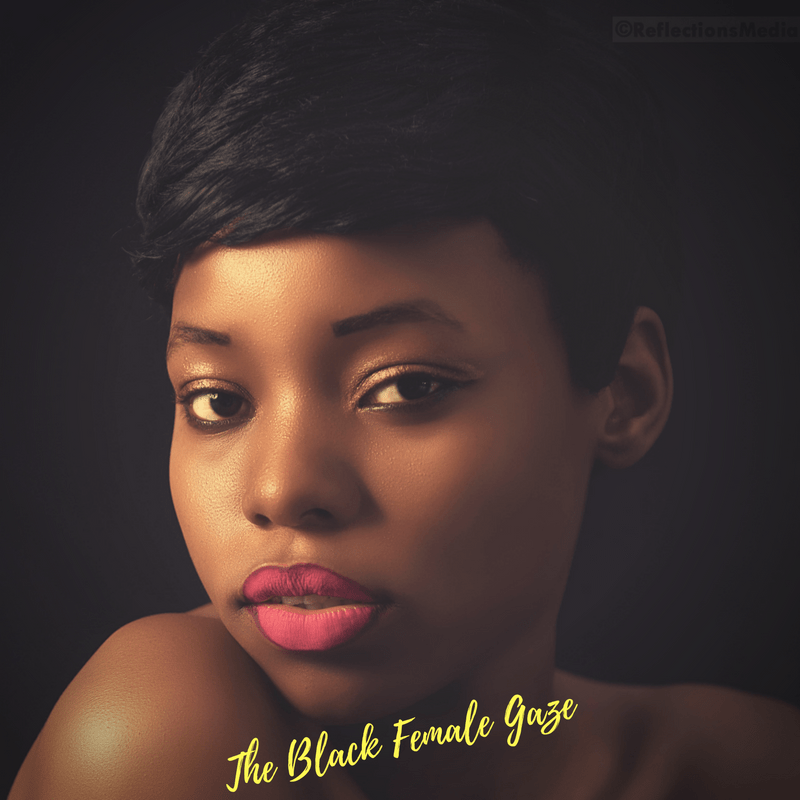 The Black Female Gaze Explained