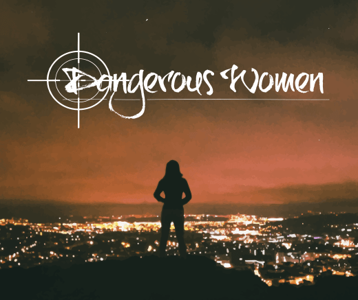 Year of Dangerous Women