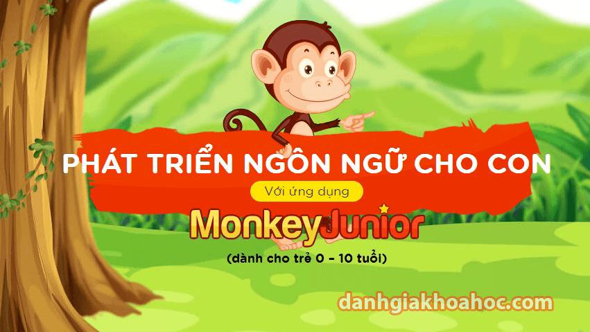 Đánh giá ứng dụng Monkey Junior - Ứng dụng học ngoại ngữ tuyệt vời cho trẻ em