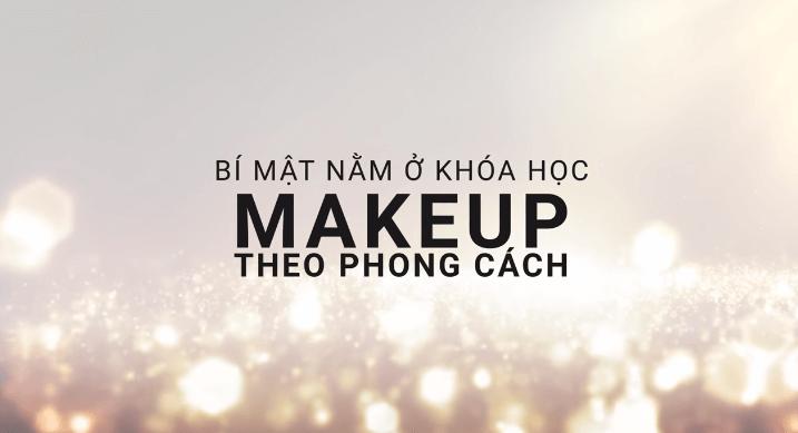 Khóa học Make up theo phong cách cùng Tina Lê – Miễn phí 100%