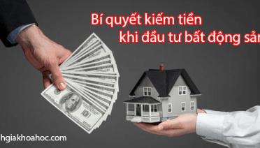 Bí quyết kiếm tiền khi đầu tư bất động sản