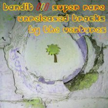 """Bandit, """"Super Rare, Unreleased Track By The Ventures"""""""