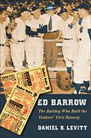 Ed Barrow: The Bulldog Who Built the Yankees' First Dynasty