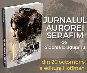 jurnalul aurorei serafim sidonia dragusanu roman autor roman