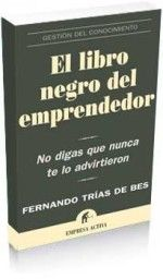 El libro negro del emprendedor, las claves del fracaso o éxito de un sueño