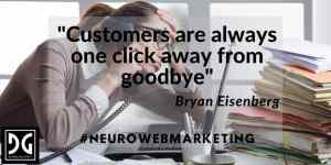 Customers are always one click away from goodbye