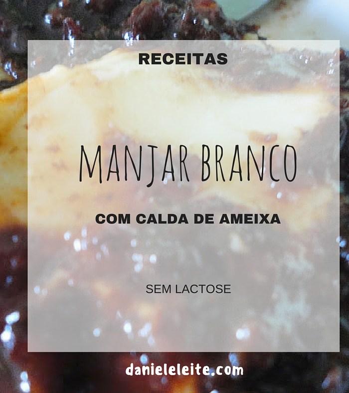 MANJAR BRANCO COM CALDA DE AMEIXA (SEM LACTOSE)
