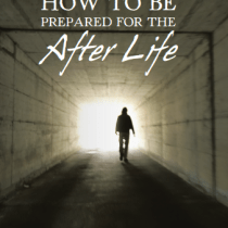 How To Be Prepared For The After life…..OUT NOW