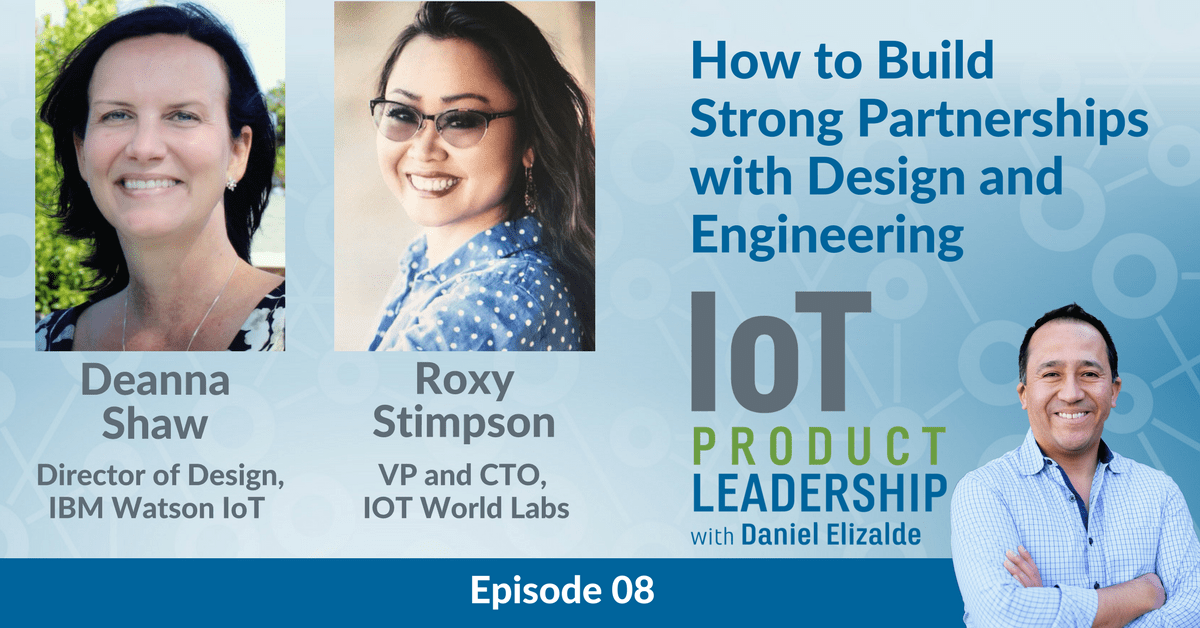 IoT podcast - How to Build Strong Partnerships with Design and Engineering