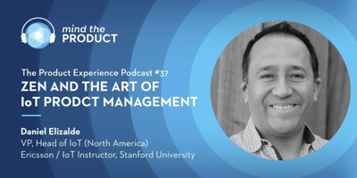 The Product Experience – Zen and the Art of IoT Product Management