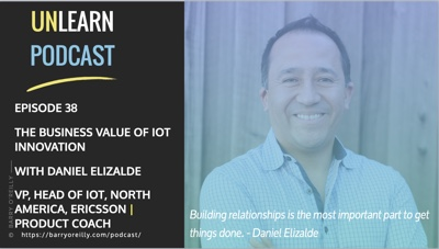 Unlearn Podcast – The Business Value of IoT Innovation