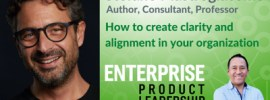 EnterpriseProduct Leadership - How to create clarity and alignment 400